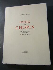 ANDRÉ GIDE-NOTES SUR CHOPIN-ILLUSTRÉ par Marie VITON-EN PARTIE ORIGINALE-1949