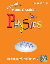 Focus on Middle School Physics Student Textbook (softcover) by Rebecca W. Keller