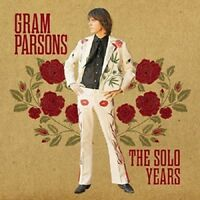 Gram Parsons The Solo Years CD NEW SEALED 2018 Return Of The Grevious Angel+