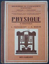 PASTOURIAUX / MOHIER - PHYSIQUE INDUSTRIELLE  CLASSE DE 4° - 1952 - VINTAGE