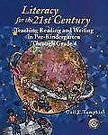 Literacy for the 21st Century: Teaching Reading and Writing in Pre-Kindergarten