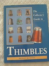 THE COLLECTOR'S GUIDE TO THIMBLES - BRIDGET McCONNEL - 1995