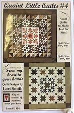 FROM MY HEART TO YOUR HANDS #1904 QUAINT LITTLE QUILTS #4 QUILT PATTERN