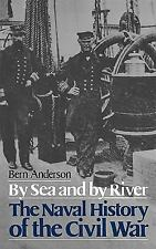 By Sea and by River : The Naval History of the Civil War by Bern Anderson...