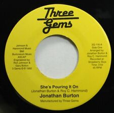90'S 45 Jonathon Burton - She'S Pouring It On / You Came (Just In The Nick Of Ti