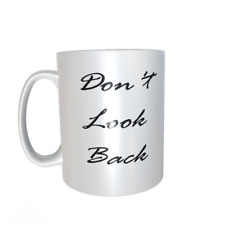 Don't Look Back Quote mug ref1074.
