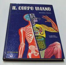 Il corpo umano . Mitchell Wilson . I grandi libri d'oro . 1962