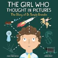 The Girl Who Thought in Pictures: The Story of Dr. Temple Grandin (Hardback or C