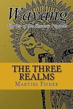 Wayang Stories of the Shadow Puppets: The Three Realms by Martini Fisher...