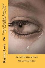 Cuando una Mujer Latino Cries?. Her LAGRIMAS Dice Todo : Los Altibajos de Las...