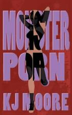 Monster Porn by Kj Moore (2011, Paperback)
