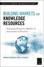 BUILDING MARKETS FOR KNOWLEDGE RESOURCES - PERUTA, MARIA ROSARIA DELLA - NEW BOO