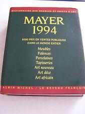 DICTIONNAIRE DES MEUBLES ET OBJETS D ' ART . MAYER 1994 . TRES BON ETAT .