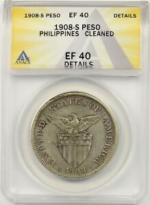 1908-S Philippines Silver Peso ANACS XF EF 40 Details Cleaned