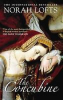 The Concubine by Norah Lofts (Paperback, 2006)