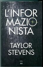 STEVENS TAYLOR L'INFORMAZIONISTA MONDOLIBRI 2012 GIALLI THRILLER