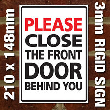 'PLEASE CLOSE THE FRONT DOOR BEHIND YOU' SIGN - EXTERNAL 3MM RIGID SIGN