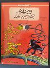 Le Marsupilami 3 EO Mars le noir Franquin Batem Yann