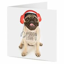 I PUGGIN LOVE YOU funny pug dog wearing headphones Birthday or Valentine card
