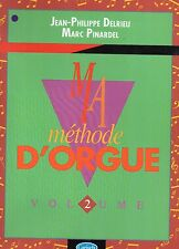 MA METHODE D'ORGUE Volume 2- Delrieu/ Pinardel