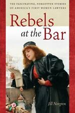 Rebels at the Bar: The Fascinating, Forgotten Stories of America's-ExLibrary