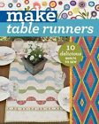 Make Table Runners '10 Delicious Quilts to Sew C&T Publishing,