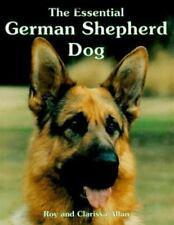 The Essential German Shepherd Dog by Clarissa Allan; Roy Allan