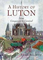 A History of Luton - from Conquerors to Carnival, 1860776213, New Book