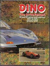 Dino The Little Ferrari - V6 & V8 racing & road cars 1957 to 1979 by Doug Nye