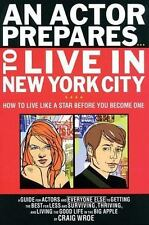 An Actor Prepares...To Live in New York City: How to Live Like a Star Before You