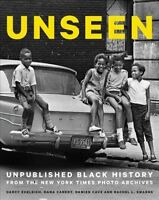 Unseen : Unpublished Black History from the New York Times Photo Archives, Ha...
