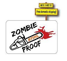 STIHL Chainsaw Zombie Proof Decal/Sticker Outbreak Magnum Big Bore Farm Boss
