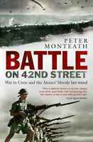 Battle on 42nd Street | War in Crete | Australian WW2 New  Book Monteath