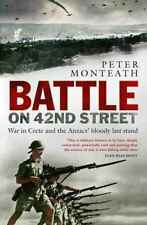 Battle on 42nd Street | War in Crete | Australian Ww2 New Book Monteath