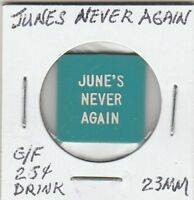*(P)  Token - June's Never Again - G/F 25 Cents in Drinks - 23 MM Blue Plastic