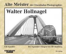 Alte Meister der Eisenbahn-Photographie: Walter Hollnagel von Udo Kandler (2017, Gebundene Ausgabe)