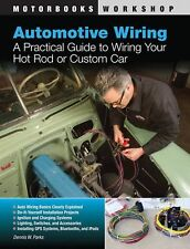 Automotive Wiring: A Practical Guide to Wiring Your Hot Rod or Custo... NEW BOOK