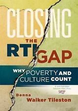 Closing the RTI Gap : Why Poverty and Culture Count by Donna Walker Tileston (2…