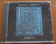 TOWERING INFERNO CD..KADDISH..TI RECORDS 19993 ORIG..EX..RECOMMENDED RECORDS