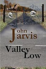 Valley Low by John Jarvis (2011, Paperback)
