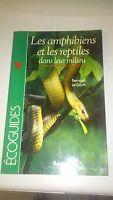 Les amphibiens et les reptiles dans leur milieu - Bernard Le Garff - Bordas