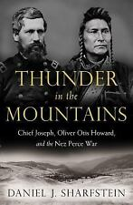 Thunder in the Mountains: Chief Joseph, Oliver Otis Howard, and the Nez Perce Wa