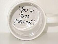 You have been poisoned 2 Coffee Mug, surprize mug, Father, Bottom mug