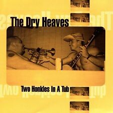 DRY HEAVES - TWO HONKIES IN A TUB - 10 TRACK MUSIC CD - LIKE NEW - F756