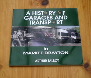 A History of Garages and Transport in Market Drayton by A.Talbot (Shropshire)