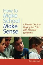 How to Make School Make Sense: A Parents' Guide to Helping the Child W-ExLibrary