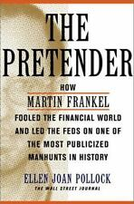 The Pretender: How Martin Frankel Fooled the Financial World and Led the Feds on