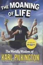 The Moaning of Life: The Worldly Wisdom of Karl Pilkington, Pilkington, Karl