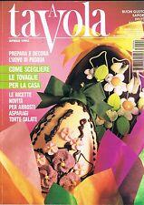 A TAVOLA - N.4 - 1993 - UOVA PASQUA - TOVAGLIE -ARROSTI - ASPARAGI -TORTE SALATE