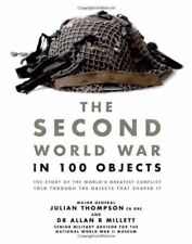 The Second World War in 100 Objects by Julian Thompson book WW2 Military army